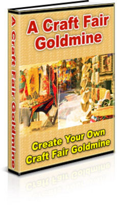 Product picture A Craft Fair Goldmine - How to sell your handcrafted items