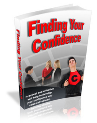 Product picture Finding Your Confidence - Practical And Effective Self Help!