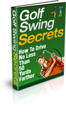 Product picture Golf Swing Secrets -  Never Before Revealed Information!
