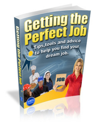 Product picture How to get a Perfect Job - Tips, Tools and Advice